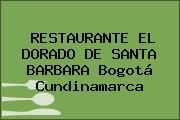 RESTAURANTE EL DORADO DE SANTA BARBARA Bogotá Cundinamarca