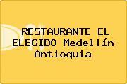 RESTAURANTE EL ELEGIDO Medellín Antioquia