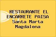 RESTAURANTE EL ENCARRETE PAISA Santa Marta Magdalena