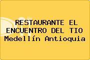 RESTAURANTE EL ENCUENTRO DEL TIO Medellín Antioquia