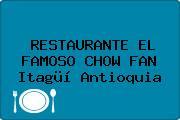 RESTAURANTE EL FAMOSO CHOW FAN Itagüí Antioquia
