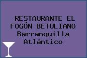 RESTAURANTE EL FOGÓN BETULIANO Barranquilla Atlántico