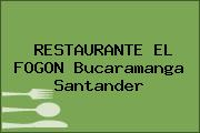 RESTAURANTE EL FOGON Bucaramanga Santander