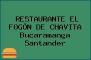 RESTAURANTE EL FOGÓN DE CHAVITA Bucaramanga Santander