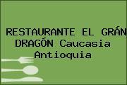 RESTAURANTE EL GRÁN DRAGÓN Caucasia Antioquia