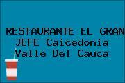 RESTAURANTE EL GRAN JEFE Caicedonia Valle Del Cauca