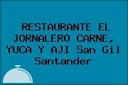 RESTAURANTE EL JORNALERO CARNE, YUCA Y AJI San Gil Santander