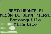 RESTAURANTE EL MESÓN DE JEAN PIERRE Barranquilla Atlántico