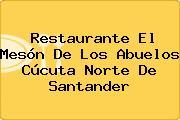 Restaurante El Mesón De Los Abuelos Cúcuta Norte De Santander