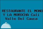 RESTAURANTE EL MONO Y LA MOROCHA Cali Valle Del Cauca