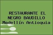 RESTAURANTE EL NEGRO BAUDILLO Medellín Antioquia