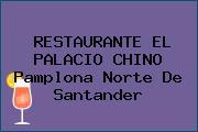 RESTAURANTE EL PALACIO CHINO Pamplona Norte De Santander