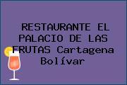 RESTAURANTE EL PALACIO DE LAS FRUTAS Cartagena Bolívar