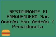 RESTAURANTE EL PARQUEADERO San Andrés San Andrés Y Providencia