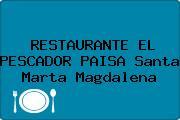 RESTAURANTE EL PESCADOR PAISA Santa Marta Magdalena