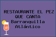 RESTAURANTE EL PEZ QUE CANTA Barranquilla Atlántico