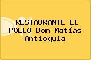 RESTAURANTE EL POLLO Don Matías Antioquia