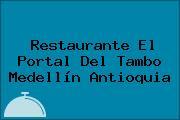 Restaurante El Portal Del Tambo Medellín Antioquia