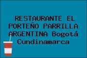 RESTAURANTE EL PORTEÑO PARRILLA ARGENTINA Bogotá Cundinamarca