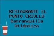 RESTAURANTE EL PUNTO CRIOLLO Barranquilla Atlántico