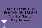 RESTAURANTE EL RANCHO DE MULEKE Santa Marta Magdalena