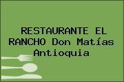 RESTAURANTE EL RANCHO Don Matías Antioquia