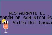 RESTAURANTE EL SABÓN DE SAN NICOLÁS Cali Valle Del Cauca