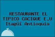 RESTAURANTE EL TIPICO CACIQUE E.U Itagüí Antioquia