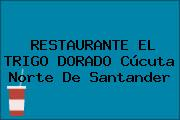 RESTAURANTE EL TRIGO DORADO Cúcuta Norte De Santander