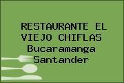 RESTAURANTE EL VIEJO CHIFLAS Bucaramanga Santander