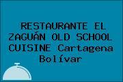 RESTAURANTE EL ZAGUÁN OLD SCHOOL CUISINE Cartagena Bolívar