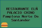 RESTAURANTE ELÑ PALACIO CHINO Pamplona Norte De Santander