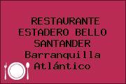RESTAURANTE ESTADERO BELLO SANTANDER Barranquilla Atlántico