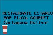 RESTAURANTE ESTANCO BAR PLAYA GOURMET Cartagena Bolívar