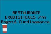 RESTAURANTE EXQUISITECES 77A Bogotá Cundinamarca