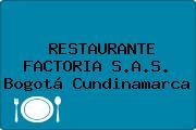 RESTAURANTE FACTORIA S.A.S. Bogotá Cundinamarca