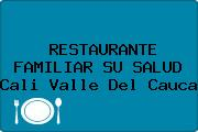 RESTAURANTE FAMILIAR SU SALUD Cali Valle Del Cauca
