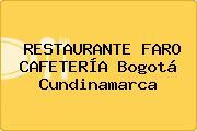RESTAURANTE FARO CAFETERÍA Bogotá Cundinamarca