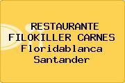 RESTAURANTE FILOKILLER CARNES Floridablanca Santander