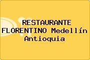 RESTAURANTE FLORENTINO Medellín Antioquia