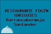 RESTAURANTE FOGµN YARIGUIES Barrancabermeja Santander