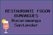 RESTAURANTE FOGON BUMANGUES Bucaramanga Santander