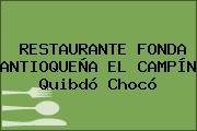 RESTAURANTE FONDA ANTIOQUEÑA EL CAMPÍN Quibdó Chocó