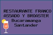 RESTAURANTE FRANCO ASSADO Y BROASTER Bucaramanga Santander