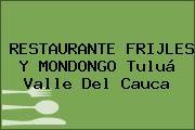 RESTAURANTE FRIJLES Y MONDONGO Tuluá Valle Del Cauca