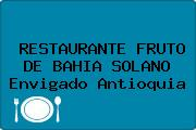 RESTAURANTE FRUTO DE BAHIA SOLANO Envigado Antioquia