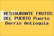 RESTAURANTE FRUTOS DEL PUERTO Puerto Berrío Antioquia