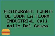 RESTAURANTE FUENTE DE SODA LA FLORA INDUSTRIAL Cali Valle Del Cauca
