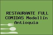 RESTAURANTE FULL COMIDAS Medellín Antioquia