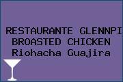 RESTAURANTE GLENNPI BROASTED CHICKEN Riohacha Guajira